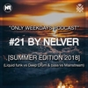 Nelver - ONLY WEEKDAYS PODCAST (SUMMER EDITION 2018) - 2018
