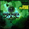 Undersea - West Coast Raw Future