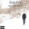 Spooky Black - Leaving EP - 2014