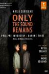 Kaija Saariaho - Only the Sound Remains